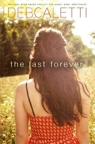 The Last Forever (1442450002) by Caletti, Deb
