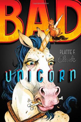 Bad Unicorn: Clark, Platte F.