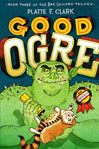 9781442450189: Good Ogre (The Bad Unicorn Trilogy)