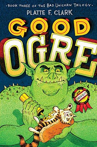 9781442450196: Good Ogre (The Bad Unicorn Trilogy)