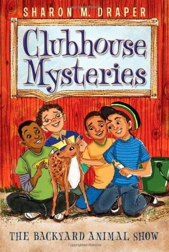 The Backyard Animal Show (Clubhouse Mysteries): Draper, Sharon M.