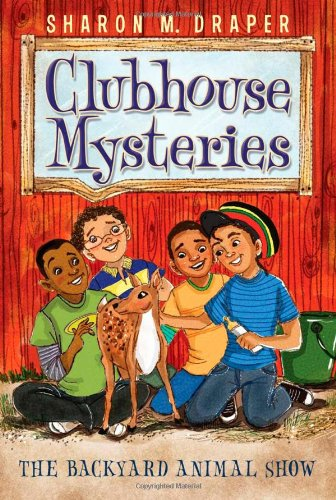 9781442450226: The Backyard Animal Show (Clubhouse Mysteries)