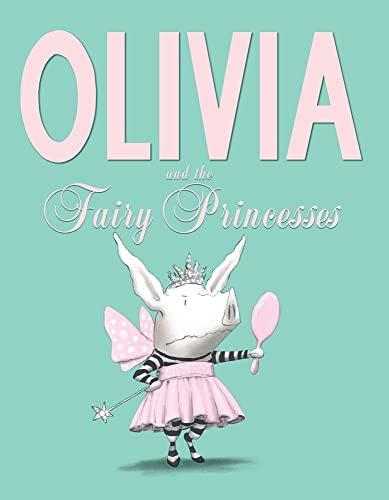 9781442450271: Olivia and the Fairy Princesses