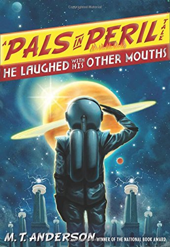 He Laughed with His Other Mouths (Pals in Peril Tale): Anderson, M T