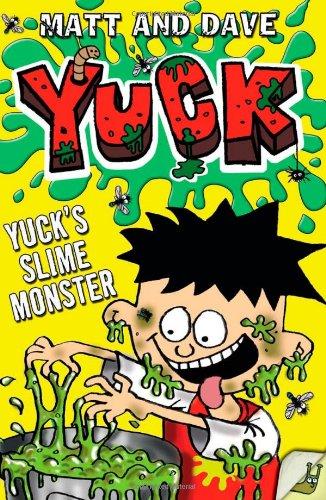Yuck's Slime Monster: Matt and Dave