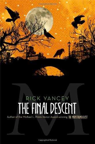The Final Descent (Monstrumologist (Hardcover)): Richard Yancey, Rick YanceyRick Yancey