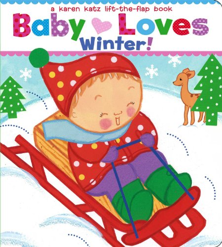 9781442452138: Baby Loves Winter!: A Karen Katz Lift-the-Flap Book (Karen Katz Lift-the-Flap Books)