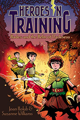Hades and the Helm of Darkness (Heroes in Training): Holub, Joan; Williams, Suzanne