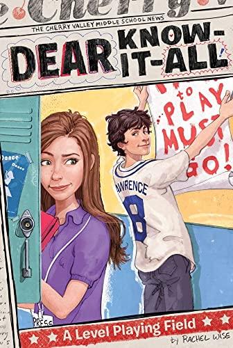 A Level Playing Field (Dear Know-It-All): Wise, Rachel