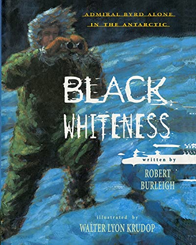 9781442453340: Black Whiteness: Admiral Byrd Alone in the Antarctic