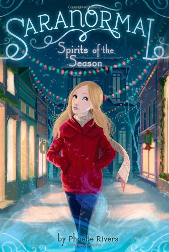 Spirits of the Season (Saranormal): Rivers, Phoebe
