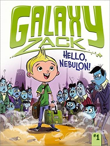 9781442453876: Hello, Nebulon! (Galaxy Zack)
