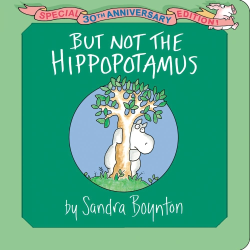But Not the Hippopotamus: Special 30th Anniversary Edition!