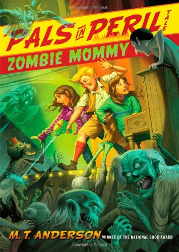 Zombie Mommy (A Pals in Peril Tale): Anderson, M.T.