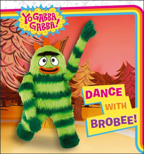 Dance with Brobee! (Yo Gabba Gabba!)