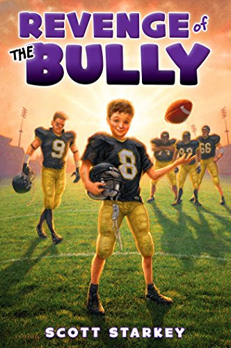Revenge of the Bully (How to Beat the Bully): Starkey, Scott