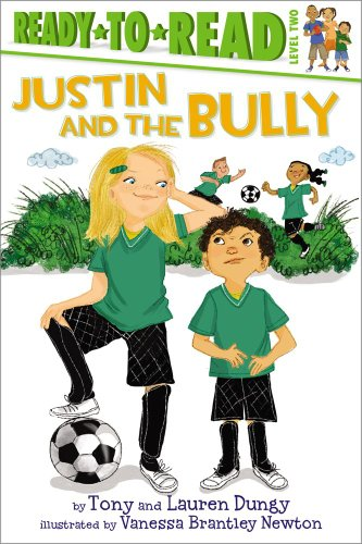 9781442457188: Justin and the Bully (Tony and Lauren Dungy Ready-to-Reads)