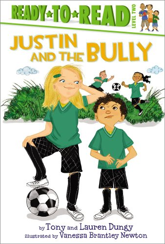 9781442457195: Justin and the Bully (Tony and Lauren Dungy Ready-to-Reads)