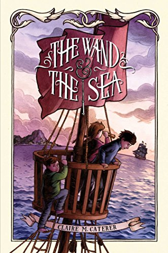 The Wand & the Sea: Caterer, Claire M.