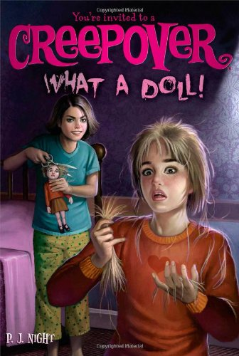 What a Doll! (You're invited to a Creepover): Night, P.J.
