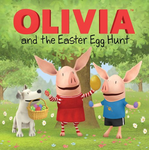 9781442460225: OLIVIA and the Easter Egg Hunt (Olivia TV Tie-in)