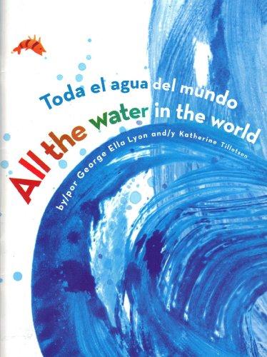 9781442461079: All the Water in the World (Toda El Aqua Del Mundo)