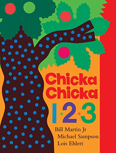 Chicka Chicka 1, 2, 3: Martin, Bill, Jr.; Sampson, Michael