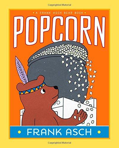 9781442466623: Popcorn (A Frank Asch Bear Book)