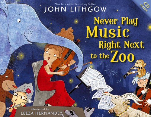 Never Play Music Right Next to the Zoo Format: Hardcover
