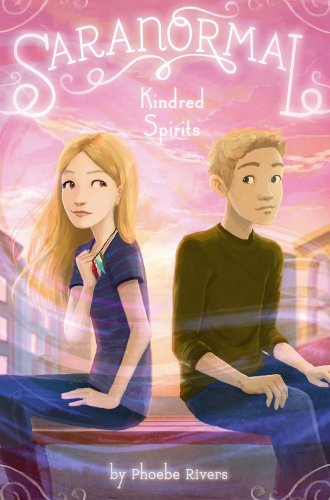 Kindred Spirits (Saranormal (Hardcover)): Rivers, Phoebe