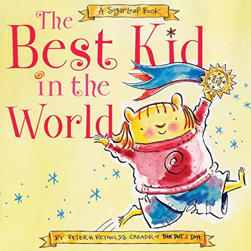 The Best Kid in the World: A SugarLoaf Book: Reynolds, Peter H.