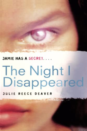 The Night I Disappeared: Deaver, Julie Reece
