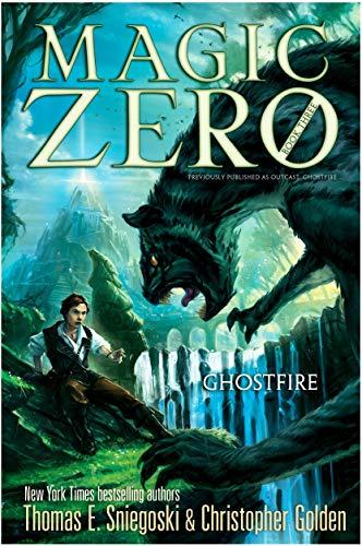 Ghostfire (Magic Zero): Sniegoski, Thomas E.; Golden, Christopher