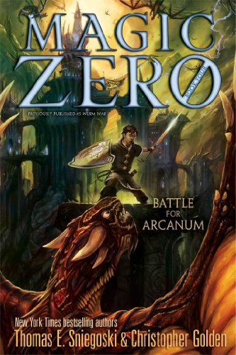 Battle for Arcanum (Magic Zero): Sniegoski, Thomas E.; Golden, Christopher