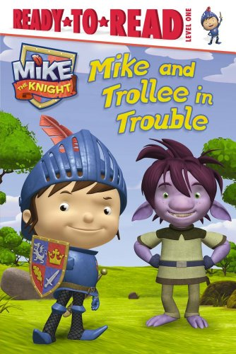 9781442473355: Mike and Trollee in Trouble (Mike the Knight)
