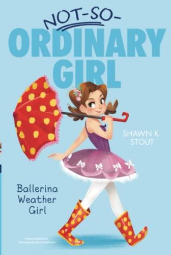 9781442474017: Ballerina Weather Girl (Not-So-Ordinary Girl)