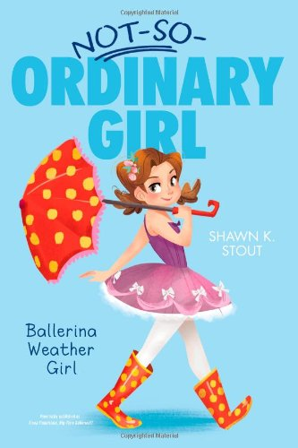 9781442474024: Ballerina Weather Girl (Not-So-Ordinary Girl)