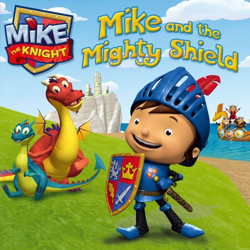 9781442474314: Mike and the Mighty Shield (Mike the Knight)