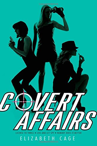 9781442482272: Covert Affairs: License to Thrill; Live and Let Spy; Nobody Does It Better
