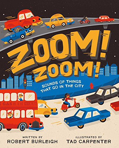 Zoom! Zoom!: Sounds of Things That Go: Burleigh, Robert