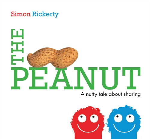 The Peanut: A Nutty Tale About Sharing: Rickerty, Simon