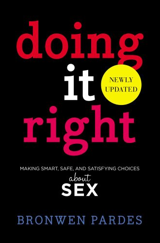 9781442483705: Doing It Right: Making Smart, Safe, and Satisfying Choices About Sex