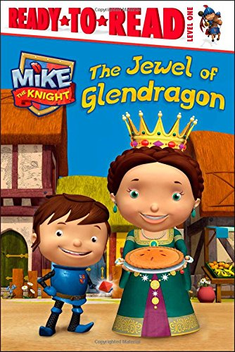 9781442486348: The Jewel of Glendragon (Mike the Knight)