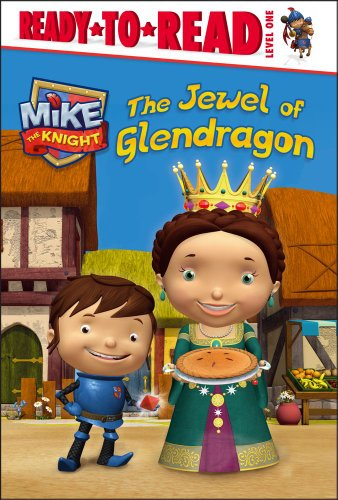 9781442486355: The Jewel of Glendragon (Mike the Knight)