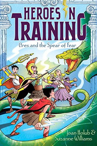 Ares and the Spear of Fear (Heroes in Training): Holub, Joan; Williams, Suzanne