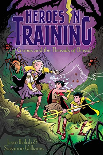 Cronus and the Threads of Dread (Heroes in Training): Holub, Joan; Williams, Suzanne