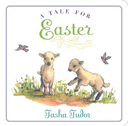 A Tale for Easter (Classic Board Books) (1442488573) by Tasha Tudor