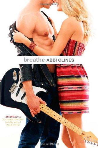 Breathe (Sea Breeze): Abbi Glines