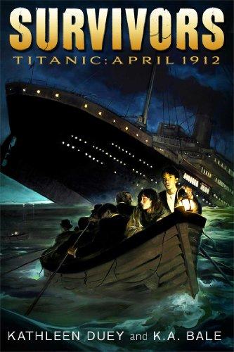 Titanic: April 1912 (Survivors): Duey, Kathleen; Bale, Karen A