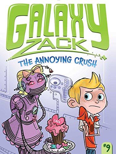 The Annoying Crush (Galaxy Zack): O'Ryan, Ray